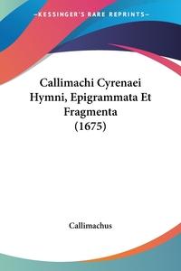 Callimachi Cyrenaei Hymni, Epigrammata Et Fragmenta (1675), Callimachus обложка-превью