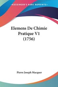 Elemens De Chimie Pratique V1 (1756), Pierre Joseph Macquer обложка-превью