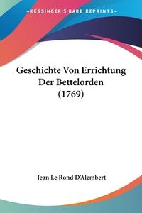 Geschichte Von Errichtung Der Bettelorden (1769), Jean le Rond d'Alembert обложка-превью