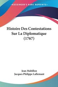 Histoire Des Contestations Sur La Diplomatique (1767), Jean Mabillon, Jacques Philippe Lallemant обложка-превью