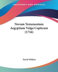 Novum Testamentum Aegyptium Vulgo Copticum (1716), David Wilkins обложка-превью