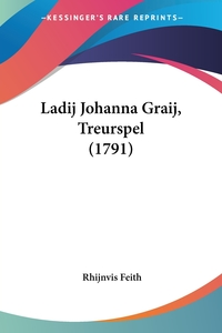 Ladij Johanna Graij, Treurspel (1791), Rhijnvis Feith обложка-превью