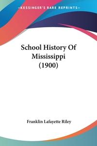 School History Of Mississippi (1900), Franklin Lafayette Riley обложка-превью