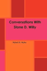 Книга под заказ: «Conversations With Stone D. Willy»