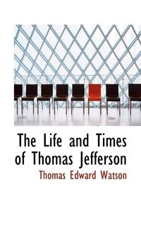 Книга под заказ: «The Life and Times of Thomas Jefferson»