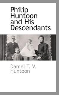 Книга под заказ: «Philip Huntoon and His Descendants»