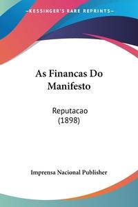 As Financas Do Manifesto: Reputacao (1898), Imprensa Nacional Publisher обложка-превью