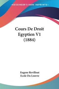 Cours De Droit Egyptien V1 (1884), Eugene Revillout, Ecole Du Louvre обложка-превью
