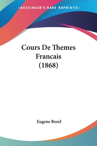 Cours De Themes Francais (1868), Eugene Borel обложка-превью