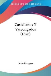 Castellanos Y Vascongados (1876), Justo Zaragoza обложка-превью