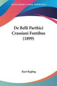 De Belli Parthici Crassiani Fontibus (1899), Kurt Regling обложка-превью