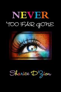 Книга под заказ: «NEVER TOO FAR GONE»