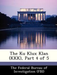 Книга под заказ: «The Ku Klux Klan (KKK), Part 4 of 5»