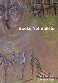 Книга под заказ: «Books Not Bullets»
