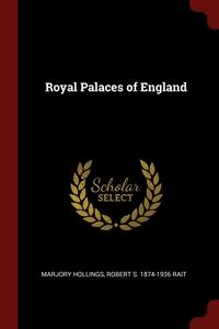 Royal Palaces of England, Marjory Hollings, Robert S. 1874-1936 Rait обложка-превью