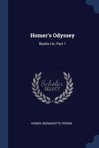 Homer's Odyssey: Books I-Iv, Part 1, Homer, Bernadotte Perrin обложка-превью