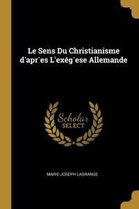 Книга под заказ: «Le Sens Du Christianisme d'apr`es L'exég`ese Allemande»