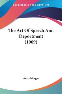 The Art Of Speech And Deportment (1909), Anna Morgan обложка-превью