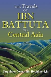 The Travels of Ibn Battuta to Central Asia, Ibn Batuta, 1304-1377 Ibn Batuta обложка-превью