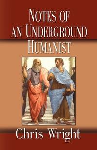 Книга под заказ: «Notes of an Underground Humanist»