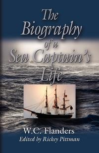 Книга под заказ: «THE BIOGRAPHY OF A SEA CAPTAIN'S LIFE»