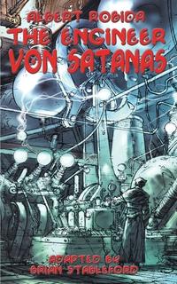 The Engineer Von Satanas, Albert Robida, Brian Stableford обложка-превью