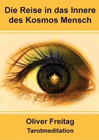 Книга под заказ: «Tarotmeditation - Die Reise in das Innere des Kosmos Mensch»