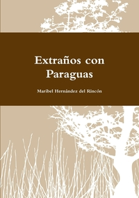 Книга под заказ: «Extranos Con Paraguas»