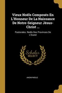 Книга под заказ: «Vieux Noëls Composés En L'Honneur De La Naissance De Notre-Seigneur Jésus-Christ ...»