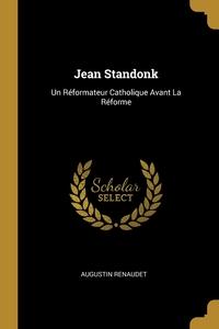 Jean Standonk: Un Réformateur Catholique Avant La Réforme, Augustin Renaudet обложка-превью
