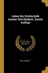 Leben Der Erzbischöfe Anskar Und Rimbert, Zweite Auflage, Saint Rimbert обложка-превью