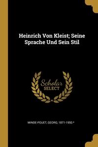 Книга под заказ: «Heinrich Von Kleist; Seine Sprache Und Sein Stil»