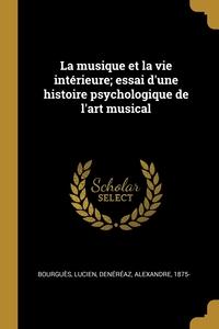 Книга под заказ: «La musique et la vie intérieure; essai d'une histoire psychologique de l'art musical»