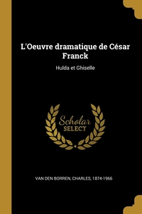 Книга под заказ: «L'Oeuvre dramatique de César Franck»