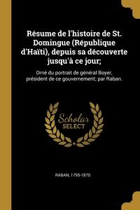 Книга под заказ: «Résume de l'histoire de St. Domingue (République d'Haïti), depuis sa découverte jusqu'à ce jour;»