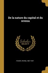 De la nature du capital et du revenu, Fisher Irving 1867-1947 обложка-превью