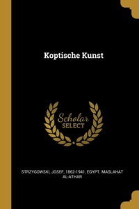 Koptische Kunst, Josef Strzygowski, Egypt. Maslahat al-Athar обложка-превью