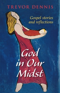 Книга под заказ: «God in Our Midst - Gospel Stories and Reflections»