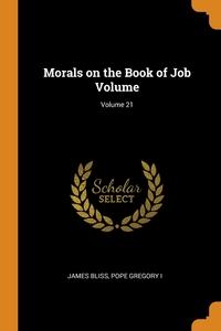 Книга под заказ: «Morals on the Book of Job Volume; Volume 21»