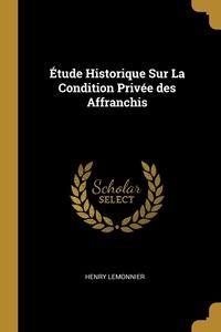 Étude Historique Sur La Condition Privée des Affranchis, Henry Lemonnier обложка-превью
