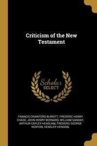 Книга под заказ: «Criticism of the New Testament»