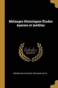 Mélanges Historiques Études éparses et inédites, Gerard Malchelosse, Benjamin Sulte обложка-превью