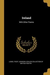 Ireland: With Other Poems, Lionel Pigot Johnson, Kohler Collection of British Poetry обложка-превью