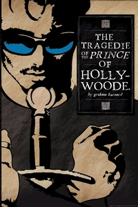 Книга под заказ: «The Tragedie of the Prince of Hollywoode»