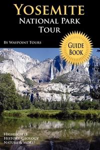 Книга под заказ: «Yosemite National Park Tour Guide Book»