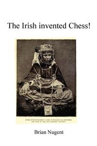 Книга под заказ: «The Irish Invented Chess!»