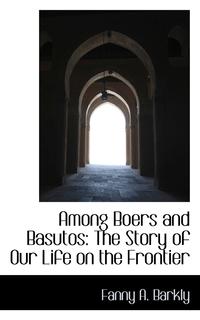 Книга под заказ: «Among Boers and Basutos»