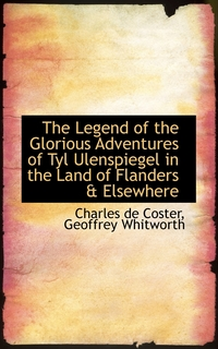 Книга под заказ: «The Legend of the Glorious Adventures of Tyl Ulenspiegel in the Land of Flanders & Elsewhere»