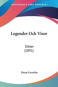Legender Och Visor: Dikter (1891), Oscar Levertin обложка-превью