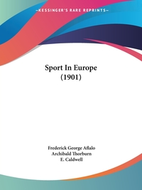 Sport In Europe (1901), Frederick George Aflalo, Archibald Thorburn, E. Caldwell обложка-превью